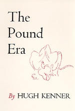 The Pound Era by Hugh Kenner
