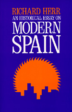 An Historical Essay on Modern Spain by Richard Herr