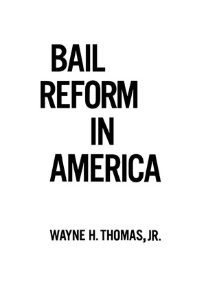 Bail Reform in America by Wayne H. Thomas Jr.
