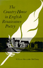 The Country House in English Renaissance Poetry by William Alexander McClung