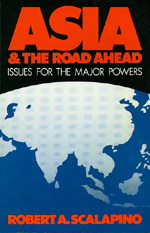 Asia and the Road Ahead by Robert A. Scalapino