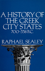 A History of the Greek City States, 700-338 B. C. by Raphael Sealey