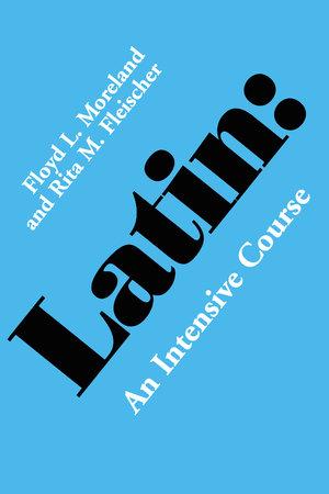 Latin by Floyd L. Moreland, Rita M. Fleischer