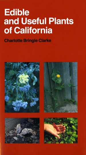 Edible and Useful Plants of California by Charlotte Bringle Clarke