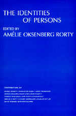 The Identities of Persons Edited by Amélie Oksenberg Rorty