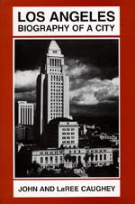 Los Angeles Edited by John Walton Caughey, LaRee Caughey