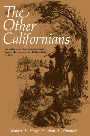The Other Californians by Robert F. Heizer, Alan J. Almquist
