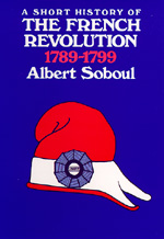 A Short History of the French Revolution, 1789-1799 by Albert Soboul