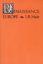 Renaissance Europe by J. R. Hale