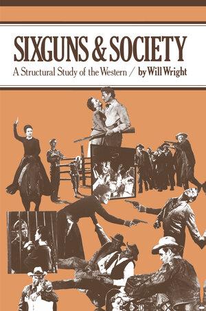 Sixguns and Society by Will Wright