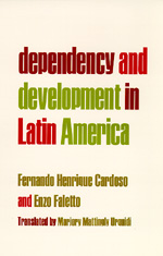 Dependency and Development in Latin America by Fernando Henrique Cardoso, Enzo Faletto