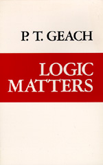 Logic Matters by P. T. Geach