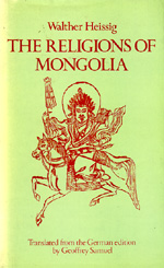 The Religions of Mongolia by Walther Heissig