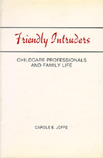 Friendly Intruders by Carole E. Joffe