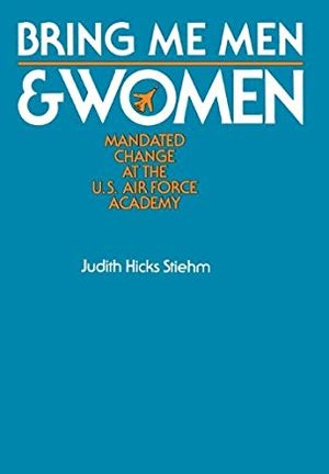 Bring Me Men and Women by Judith Stiehm