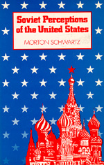Soviet Perceptions of the United States by Morton Schwartz