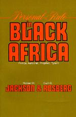 Personal Rule in Black Africa by Robert H. Jackson, Carl G. Rosberg