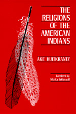 The Religions of the American Indians by Åke Hultkrantz