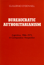 Bureaucratic Authoritarianism by Guillermo O'Donnell, James McGuire