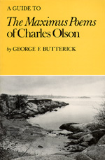 A Guide to The Maximus Poems of Charles Olson by George F. Butterick