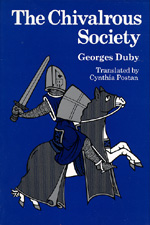 The Chivalrous Society by Georges Duby
