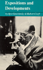 Expositions and Developments by Igor Stravinsky, Robert Craft