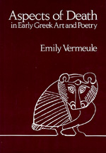 Aspects of Death in Early Greek Art and Poetry by Emily Vermeule