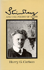 Strindberg and the Poetry of Myth by Harry G. Carlson