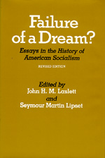 Failure of a Dream? Essays in the History of American Socialism, Revised edition by John H. M. Laslett, Seymour Martin Lipset