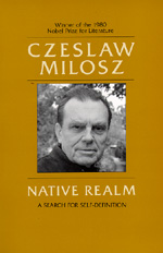 Native Realm by Czeslaw Milosz