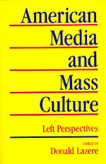 American Media and Mass Culture by Donald Lazere