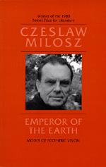 Emperor of the Earth by Czeslaw Milosz