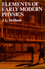 Elements of Early Modern Physics by J. L. Heilbron