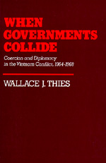 When Governments Collide by Wallace J. Thies