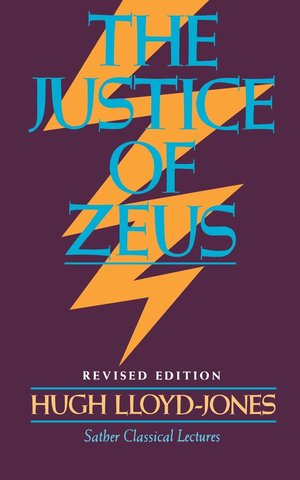 Justice of Zeus by Hugh Lloyd-Jones