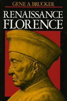 Renaissance Florence, Updated edition by Gene Brucker