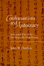 Confucianism and Autocracy by John W. Dardess