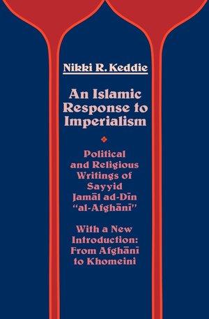 An Islamic Response to Imperialism by Nikki R. Keddie