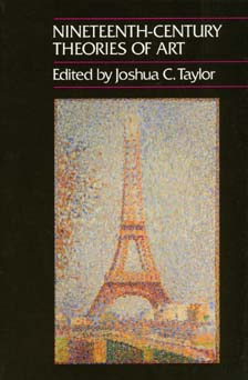 Nineteenth-Century Theories of Art by Joshua C. Taylor