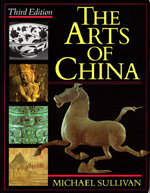 The Arts of China, Third edition by Michael Sullivan