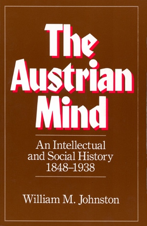 The Austrian Mind by William M. Johnston