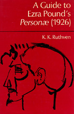 A Guide to Ezra Pound's Personae 1926 by K. K. Ruthven