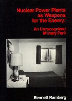 Nuclear Power Plants as Weapons for the Enemy by Bennett Ramberg