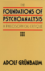The Foundations of Psychoanalysis by Adolf Grunbaum