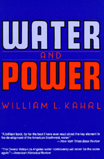 Water and Power by William L. Kahrl