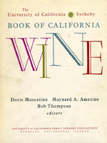 The University of California/Sotheby Book of California Wine by Doris Muscatine, M. A. Amerine, Bob Thompson