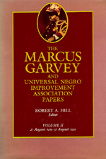 The Marcus Garvey and Universal Negro Improvement Association Papers, Vol. II Edited by Marcus Garvey, Robert Abraham Hill