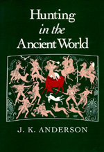 Hunting in the Ancient World by J. K. Anderson