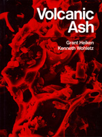 Volcanic Ash by Grant Heiken, Kenneth Wohletz
