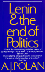 Lenin and the End of Politics by A. J. Polan
